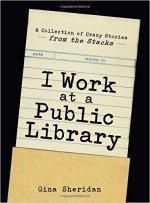 Gina Sheridan, I work at a Public Library