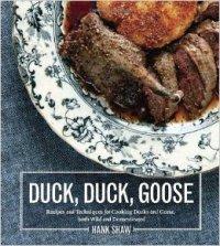 Hank Shaw Duck Duck Goose