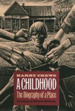 Harry Crews, A Childhood. University of Georgia Press