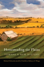 Homesteading the Plains. Richard Edwards, et al.