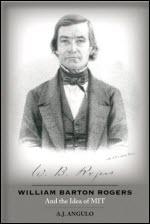 William Barton Rogers and the Idea of M.I.T.