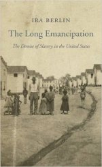 Ira Berlin, The Long Emancipation