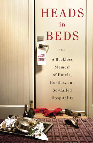 Jacob Tomsky, Heads in Beds