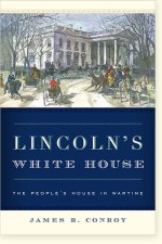 James Conroy, Lincoln's White House