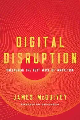 James McQuivey, Digital Disruption