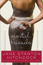 Jane Stanton Hitchcock Mortal Friends