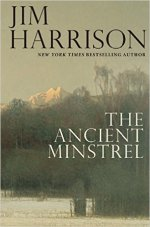 Jim Harrison, The Ancient Minstrel