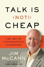 Jim McCann, Talk Is (Not) Cheap