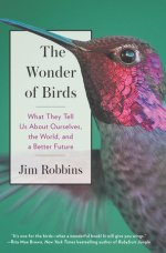 Jim Robbins, The Wonder of Birds
