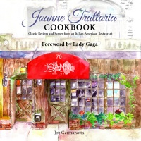 Joe Germanotta Joanne Trattoria Cookbook