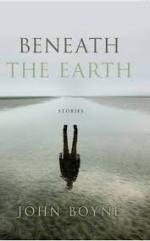 John Boyne, Beneath the Earth