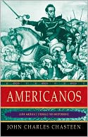 John Charles Chasteen, Americanos