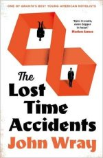 John Wray, The Lost Time Accidents