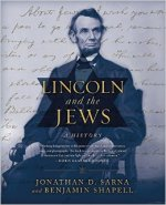 Jonathan D. Sarna and Benjamin Shapell, Lincoln and the Jews