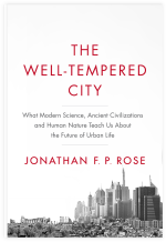 Jonathan F.P. Rose, The Well-Tempered City