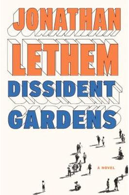 Jonathan Lethem, Dissident Gardens