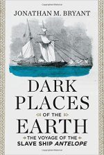 Jonathan M. Bryant, Dark Places of the Earth