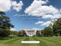 Jonathan Pliska A Garden for the President