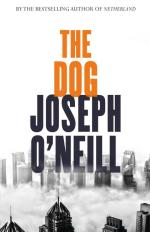 Joseph O'Neill, The Dog.