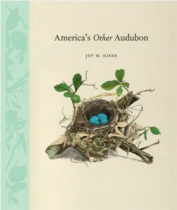 Joy A. Kiser, America's Other Audubon