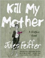 Jules, Feiffer, Kill My Mother