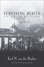Karl M. vonder Heyden, Surviving Berlin