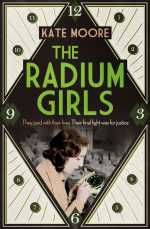 Kate Moore, The Radium Girls