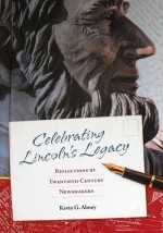 Kevin G. Abney, Celebrating Lincoln's Legacy