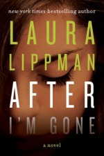 Laura Lippman, After I'm Gone