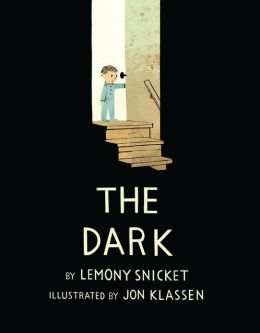 Lemony Snicket.  The Dark