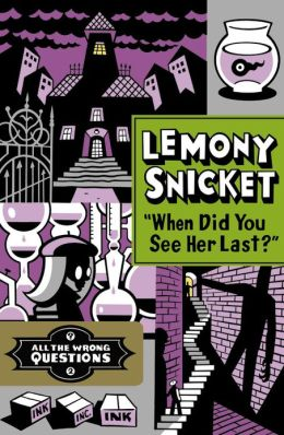 Lemony Snicket, When Did You See Her Last
