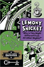 Lemony Snicket, Why Is This Night Different From All Other Nights