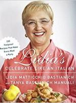Lidia Bastianich Lidia's Celebrate like an Italian
