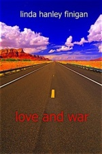 Linda Hanley Finigan. Love and War