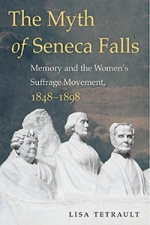 Lisa Tetrault, The Myth of Seneca Falls