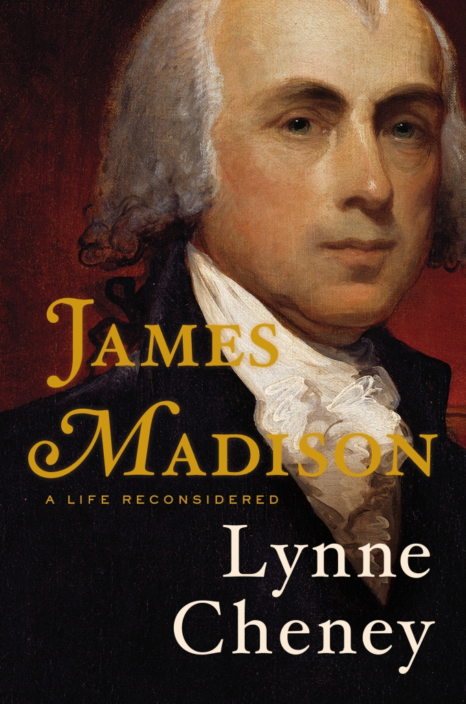 Lynne Cheney, James Madison