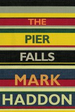 Mark Haddon, The Pier Falls