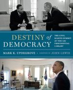 Mark Updegrove, Destiny of Democracy