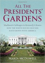 Marta McDowell, All The Presidents' Gardens
