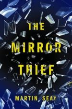Martin Seay, The Mirror Thief