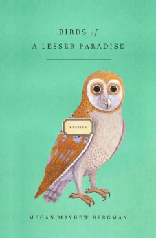 Megan Mayhew Bergman, Birds of Lesser Paradise