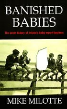 Mike Milotte, Banished Babies