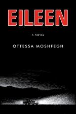 Ottessa Moshfegh, Eileen.