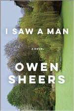 Owen Sheers, I Saw a Man