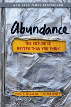 Peter H. Diamondis and Steven Kotler, Abundance The Future is Better Than You Think
