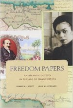 Rebecca J. Scott and Jean M. Hebard, Freedom Papers
