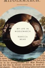 Rebecca Mead, My Life In Middlemarch