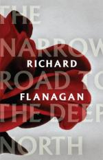 Richard Flanagan.  The Narrow Road to the Deep North.
