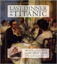 Rick Archbold and Dana McCauley, Last Dinner on the Titanic