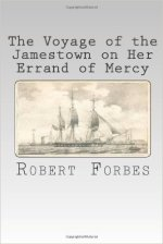 Robert Forbes, The Voyage of the Jamestown on her Errand of Mercy